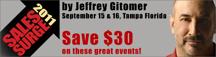 Save 30 dollars on Jeffery Gitomer's 'Sales Surge 2011' Seminars on September 15th and 16th in Tampa Florida